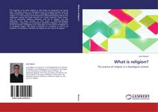 Portada del libro de What is religion?