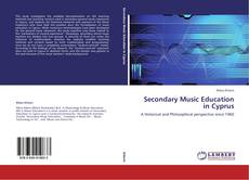 Bookcover of Secondary Music Education in Cyprus