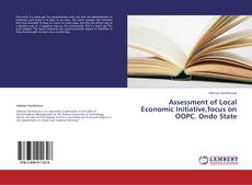 Assessment of Local Economic Initiative,focus on OOPC. Ondo State的封面