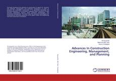 Bookcover of Advances In Construction Engineering, Management, and Planning