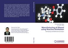 Bookcover of Manufacturing of Phenol using Reactive Distillation