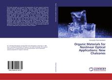 Bookcover of Organic Materials for Nonlinear Optical Applications: New Chalcones