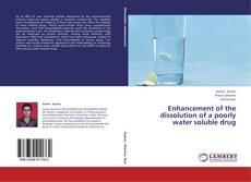 Borítókép a  Enhancement of the dissolution of a poorly water soluble drug - hoz