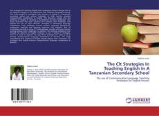 Bookcover of The Clt Strategies In Teaching English In A Tanzanian Secondary School