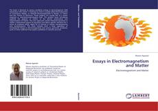 Bookcover of Essays in Electromagnetism and Matter