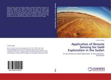 Bookcover of Application of Remote Sensing for Gold Exploration in the Sudan