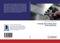 Bookcover of A Study Of Cutting Tool Characteristics