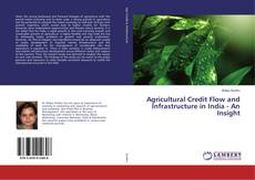 Обложка Agricultural Credit Flow and Infrastructure in India - An Insight