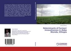 Bookcover of Determinants of Farmers' Innovativeness in Alaba Woreda, Ethiopia
