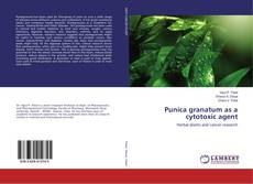 Bookcover of Punica granatum as a cytotoxic agent