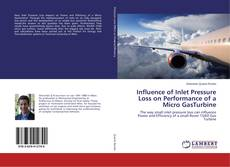 Bookcover of Influence of Inlet Pressure Loss on Performance of a Micro GasTurbine
