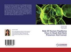 Portada del libro de Role Of Human Papilloma Virus In Head And Neck Precancer And Cancer