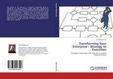 Capa do livro de Transforming Your Enterprise - Strategy to Execution