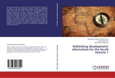 Bookcover of Rethinking development: alternatives for the South Volume 1