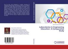 Bookcover of Laboratories In Engineering Education: A Comparative Study