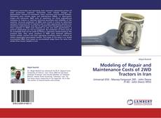 Modeling of Repair and Maintenance Costs of 2WD Tractors in Iran kitap kapağı