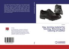 Обложка Veg. tanning material for Tanning, Retanning,and Coloring of Leather