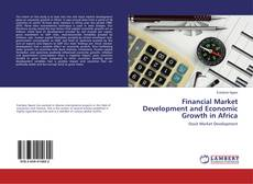Bookcover of Financial Market Development and Economic Growth in Africa