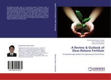 Bookcover of A Review & Outlook of Slow-Release Fertilizer