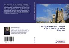 Обложка An Examination of Selected Choral Works by Judith Bingham
