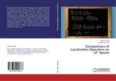 Copertina di Compactness of Localization Operators on LP- Spaces