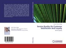 Service Quality On Customer Satisfaction And Loyalty kitap kapağı