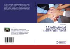 Portada del libro de A Critical Handbook of Capitals Mushrooming Across the Social Sciences