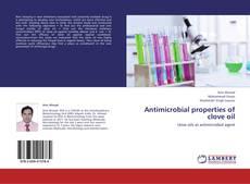 Couverture de Antimicrobial properties of clove oil