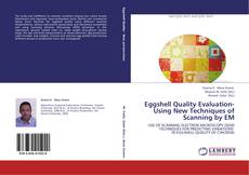 Bookcover of Eggshell Quality Evaluation- Using New Techniques of Scanning by EM