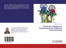 Bookcover of Small Air Conditioner Performance for Different Circumstances
