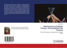 Copertina di Mechanisms of Motor Fitness: A Foundation for Success