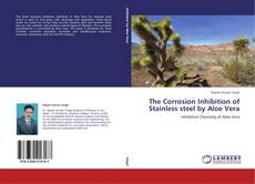 Обложка The Corrosion Inhibition of Stainless steel by Aloe Vera