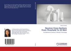Bookcover of Neutron Cross-Sections From Threshold To 20 MeV