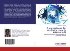 Borítókép a  A practical guide for developing research proposal in IS - hoz