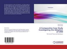 Buchcover von A Comparative Case Study Investigating the Adoption of CRM