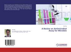 Bookcover of A Review on Antimicrobial Assay for Microbes