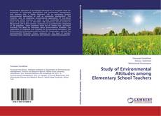 Copertina di Study of Environmental Attitudes among Elementary School Teachers