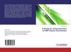 Bookcover of A Study on Characteristics of HBT Device Parameters