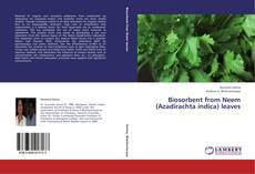 Bookcover of Biosorbent from Neem (Azadirachta indica) leaves