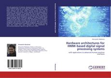 Bookcover of Hardware architectures for HMM–based digital signal processing systems