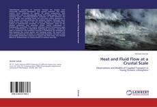 Capa do livro de Heat and Fluid Flow at a Crustal Scale