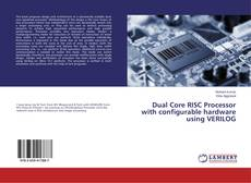 Bookcover of Dual Core RISC Processor with configurable hardware using VERILOG