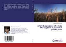 Bookcover of Altered expression of 33kDa Photosystem II protein in potato plant