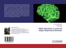 P300 alteration in cases of Major Depressive Disorder kitap kapağı