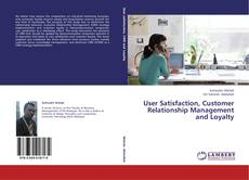 Copertina di User Satisfaction, Customer Relationship Management and Loyalty