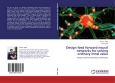 Design feed forward neural networks for solving ordinary intial value kitap kapağı