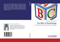 Bookcover of The ABCs of Morphology