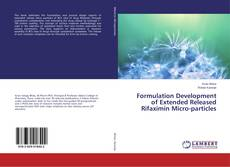 Bookcover of Formulation Development of Extended Released Rifaximin Micro-particles
