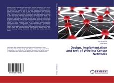 Bookcover of Design, Implementation and test of Wireless Sensor Networks