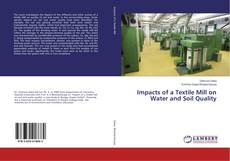 Bookcover of Impacts of a Textile Mill on Water and Soil Quality